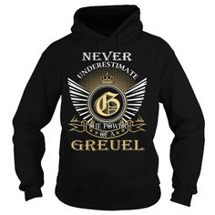Awesome Tee Never Underestimate The Power of a GREUEL - Last Name, Surname T-Shirt T shirts