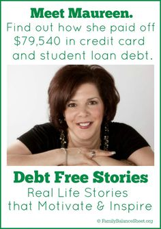 Meet Maureen. She paid off $79,540 in credit card and student loan debt in less than 3 years. She not only changed her habits, but she also changed how she views money. Read her inspiring Debt Free Story.