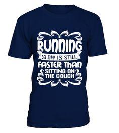 Running Slow Is Still Faster  #birthday #november #shirt #gift #ideas #photo #image #gift #riding #running #jogging