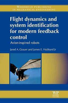 Flight dynamics and system identification for modern feedback control: Avian-inspired Robots