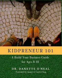 Kidpreneur A Build Your Business Guide for Ages By : Dr Danette a O'Neal Book Excerpt : Kidpreneur 101 is a build-your-business- g. Rent Vs Buy, Creating A Business Plan, Most Popular Books, First Job, Business Organization, Stock Market, Teaching Kids, Good Books, Real Life