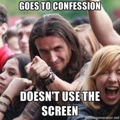 Who Needs The Screen?   Catholic Memes