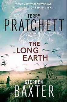 Top 10 Science Fiction Books The Long Earth by Terry Pratchett, Stephen Baxter Fantasy Books, Sci Fi Fantasy, Good Books, Books To Read, Earth Book, Manhattan, One Small Step, Terry Pratchett, New Books