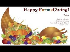 Happy FORMSgiving! Using Google Drive to create forms and ways to use the forms...including automatic grading.