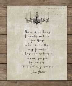 Northanger Abbey, My friends, Jane Austen Quote, custom friend friendship gift, typography print  8x10 choose color and font by WordsWorkPrints on Etsy https://www.etsy.com/listing/177716546/northanger-abbey-my-friends-jane-austen
