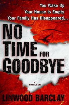 No Time for Goodbye by Linwood Barclay ~ A thriller!  (I'd recommend almost all of his books. st)