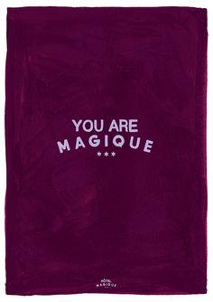 HOTEL MAGIQUE You are Magique art print. Shop online HOTELMAGIQUE.COM