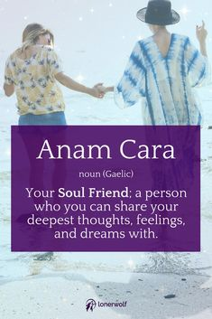Everyone has a Soul Friend out there somewhere.