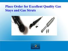 Place Order for Excellent Quality #GasStays and #GasStruts : http://goo.gl/TpObcG