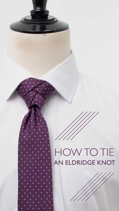 How To Tie An Eldridge Knot How To Tie An Eldridge Knot Dobell dobellclothing Ties Bow Ties 038 More Looking for a new way to stand nbsp hellip you makeover videos Cool Tie Knots, Cool Ties, Best Mens Fashion, Mens Fashion Suits, Tie A Tie Easy, Tie Bow, Tie Knot Styles, Tie A Necktie, Moda Masculina