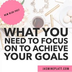 To achieve your goals, it is so important that you know what to focus on - and just as importantly, what to not get distracted by. This blog explains where you need to put your focus.