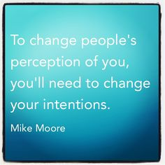 You'll never fool enough people to be successful...Your true intentions always come out in your actions...Especially true of leaders, managers and salespeople. Really  important for healthy relationships!