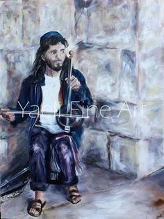 """""""You know what music is? G-d's little reminder that there is something else besides the universe; harmonic connection between all living beings, everywhere, even the stars."""" -Robin Williams Musician playing in Jerusalem painting."""