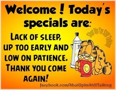 Todays Specials Joke Todays Specials Joke funny quotes quote jokes garfield lol funny quote funny quotes funny sayings h Garfield Quotes, Garfield Cartoon, Garfield And Odie, Garfield Comics, Sarcastic Quotes, Jokes Quotes, Memes Humour, Minions Quotes, Garfield Pictures