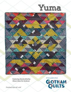 """Yuma is our most popular original quilt pattern!The quilt is put together in strips, so no Y seams or tricky piecing. This pattern is great for featuring a wide range of colors and prints, whether it's from a single collection or scraps.  Finished Size: 64"""" x 64"""".  This Gotham Quilts original quilt pattern is available as a free PDF download when you join our email list.  var ywtfjeel1cv9j1pw,ywtfjeel1cv9j1pw_poll=function(){var r=0;return…"""