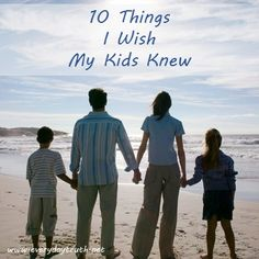 These are the 10 things I wish my kids knew about what it's like to be their mom.