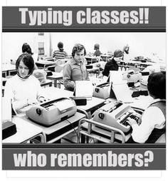 """I took a typing class in grade. I went slowly to learn the right way, got an """"A"""". That helped me get a job as a secretary right after high school. High actually helped me get a job! School Memories, My Childhood Memories, Sweet Memories, 90s Childhood, My Generation, I Remember When, My Youth, Thats The Way, Teenage Years"""