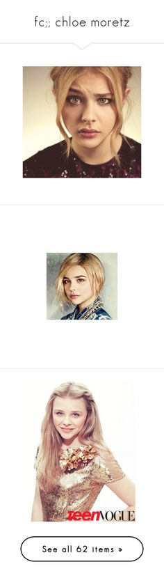 """""""fc;; chloe moretz"""" by andsunshine ❤ liked on Polyvore featuring chloe moretz, chloe grace moretz, people, chloe, faces, celebrities/modeling, photos, pictures, girls and characters"""