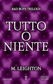 #newtoncompton  #mleighton #badboystrilogy Sognando tra le Righe: TUTTO O NIENTE M. Leighton Recensione