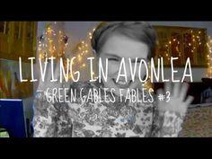 Living In Avonlea - Green Gables Fables #3