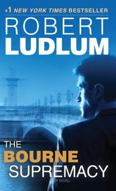The Bourne Supremacy. Book two in the Bourne series by Robert Ludlum. Released in 1986.