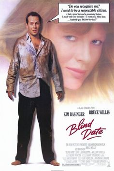 Directed by Blake Edwards. With Kim Basinger, Bruce Willis, John Larroquette, William Daniels. A workaholic needs a date for a dinner with new important clientele, but who his brother sets him up with could lead to disaster. Blake Edwards, Kim Basinger, Bruce Willis, Blind Date Film, Blind Dates, Henry Mancini, Internet Movies, Movies Online, Old Movies
