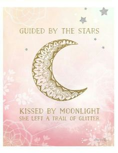 Moon Quotes Discover Guided by the Stars Art Print Quotes Glitter, Sparkle Quotes, Glitter Unicorn, Glitter Girl, Moon Quotes, Sun Moon Stars, Moon Magic, Star Art, Beautiful Words