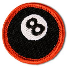 LIFE IS HARD. YOU DESERVED A MERIT BADGE.  Survival: for getting out from behind the eight ball.