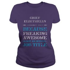 Chief Electrician tshirt, Chief Electrician because freaking awesome is not an official job title #gift #ideas #Popular #Everything #Videos #Shop #Animals #pets #Architecture #Art #Cars #motorcycles #Celebrities #DIY #crafts #Design #Education #Entertainment #Food #drink #Gardening #Geek #Hair #beauty #Health #fitness #History #Holidays #events #Home decor #Humor #Illustrations #posters #Kids #parenting #Men #Outdoors #Photography #Products #Quotes #Science #nature #Sports #Tattoos…