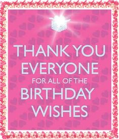 thank you for birthday wishes - thank you quotes - thank you - thank you cards - thank you for birthday wishes - thank you cards messages - thank you gifts - thank you for your order - thank you for loving me Thank You Messages For Birthday, Best Happy Birthday Message, Birthday Message To Myself, Happy Birthday To Me Quotes, Friend Birthday Quotes, Happy Birthday Fun, Girl Birthday, Facebook Birthday Wishes, Birthday Wishes Flowers