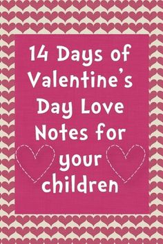 14 days of Valentine's Day Love Notes for your children