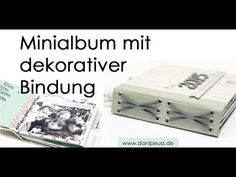 :: danipeuss.de :: BLOG: Videotutorial - Minialbum mit dekorativer Bindung
