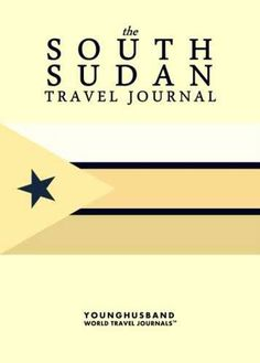 The South Sudan Travel Journal