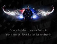 Police Art Prints for Sale. No Greater Love Art is dedicated to providing high quality artwork for service men and women at an affordable price. Jason Bullard MADE IN THE USA! Great Love, Love Art, Law Enforcement Quotes, Support Law Enforcement, Law Enforcement Tattoos, Police Quotes, Cop Quotes, Soldier Quotes, Police Wife Life