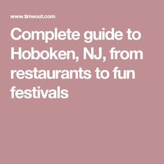 Complete guide to Hoboken, NJ, from restaurants to fun festivals