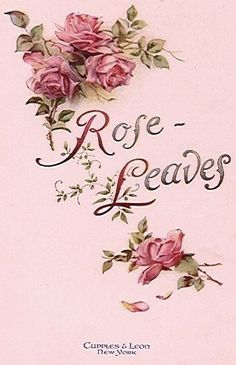 To live with them is far less sweet, Than to remember thee. Vintage Labels, Vintage Ephemera, Vintage Cards, Antique Roses, Vintage Flowers, Vintage Floral, Romantic Roses, Beautiful Roses, Images Vintage