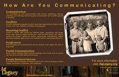 How are you Communicating with the Next Generation?  #AGLEGACY.org #FarmSuccession  Communication, Conflicts, Resolving Conflict, Forgiveness, Family Communication, and Family Business Success. TO LEARN MORE: see http://AGLEGACY.org