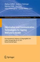 Information and communication technologies for ageing well and e-Health : first International Conference, ICT4AgeingWell 2015, Lisbon, Portugal, May 20-22, 2015. Revised selected papers (2015). Markus Helfert et al (Eds).