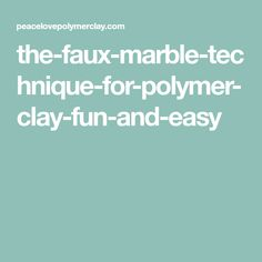 the-faux-marble-technique-for-polymer-clay-fun-and-easy