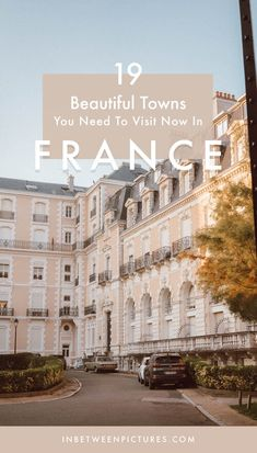 19 Underrated And Beautiful Cities in France You Need To Visit  #France #Europe