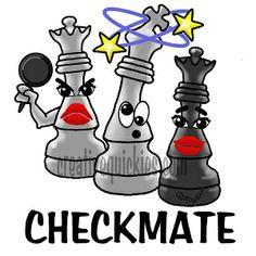 http://www.cafepress.com/creativequickies/9212783 http://www.creativequickies.com The queen beats the king in chess.