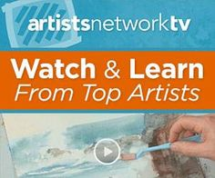 Watch and learn from top artists at artistsnetwork.tv