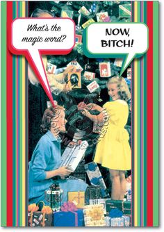 You'll love it... so funny! Now Bitch Naughty Christmas Greeting Card