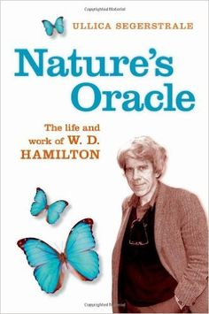 Amazon.com: Nature's Oracle: The Life and Work of W. D. Hamilton (9780198607274): Ullica Segerstrale: Books