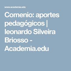 Comenio: aportes pedagógicos | leonardo Silveira Briosso - Academia.edu Leonardo, Academia, Boarding Pass