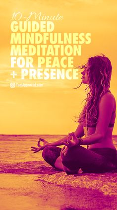 10-Minute Guided Mindfulness Meditation for Peace + Presence