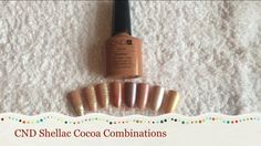 CND Shellac Cocoa combinations - YouTube - Nails By Rebecca Louise