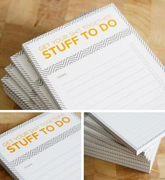 GET YOUR SHIT TOGETHER. I need this notepad!