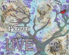 Prepare To Live - Just Mary Designs Original Art, Cancer, Survival, My Arts, Mary, Journal, Live, Painting, Design