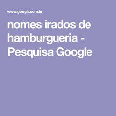 nomes irados de hamburgueria - Pesquisa Google